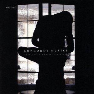 SCARLATTI MANCINI VIVALDI / Concordi Musici / 2010 / Audioguy (KR)